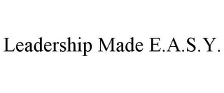 mark for LEADERSHIP MADE E.A.S.Y., trademark #85721071