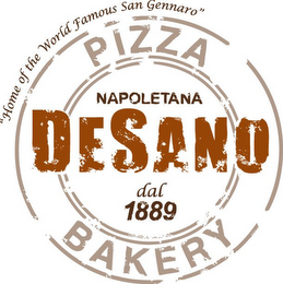 "mark for DESANO PIZZA BAKERY NAPOLETANA DAL 1889 ""HOME OF THE WORLD FAMOUS SAN GENNARO"", trademark #85721124"