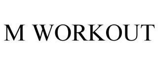 mark for M WORKOUT, trademark #85721345