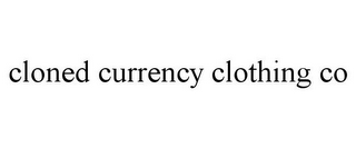 mark for CLONED CURRENCY CLOTHING CO, trademark #85721409