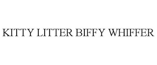 mark for KITTY LITTER BIFFY WHIFFER, trademark #85721450