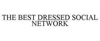mark for THE BEST DRESSED SOCIAL NETWORK, trademark #85721468