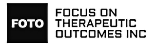 mark for FOTO FOCUS ON THERAPEUTIC OUTCOMES INC, trademark #85721827