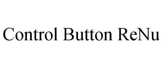 mark for CONTROL BUTTON RENU, trademark #85721836