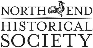 mark for NORTH END HISTORICAL SOCIETY., trademark #85721878