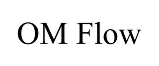 mark for OM FLOW, trademark #85721883