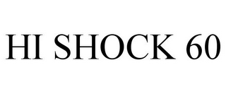 mark for HI SHOCK 60, trademark #85722094