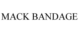 mark for MACK BANDAGE, trademark #85722206