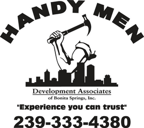 "mark for HANDY MEN DEVELOPMENT ASSOCIATES OF BONITA SPRINGS, INC. ""EXPERIENCE YOU CAN TRUST"" 239-333-4380, trademark #85722717"