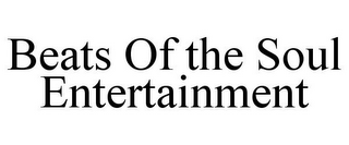 mark for BEATS OF THE SOUL ENTERTAINMENT, trademark #85722769