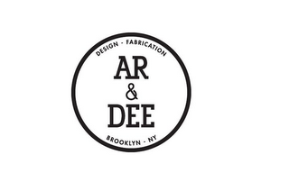 mark for AR & DEE DESIGN · FABRICATION BROOKLYN · NY, trademark #85723167