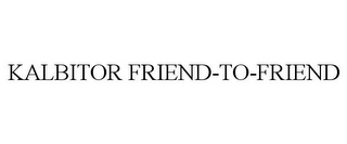 mark for KALBITOR FRIEND-TO-FRIEND, trademark #85723534