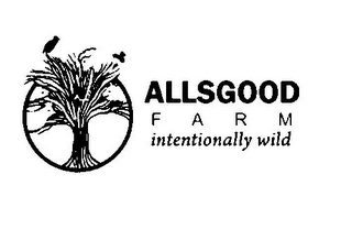 mark for ALLSGOOD F A R M INTENTIONALLY WILD, trademark #85723933