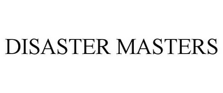 mark for DISASTER MASTERS, trademark #85723963