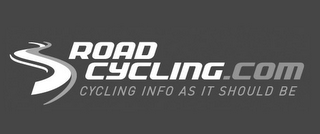 mark for ROADCYCLING.COM CYCLING INFO AS IT SHOULD BE, trademark #85724196