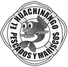 mark for PESCADOS Y MARISCOS EL HUACHINANGO, trademark #85724232