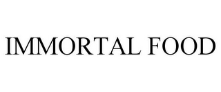 mark for IMMORTAL FOOD, trademark #85724386