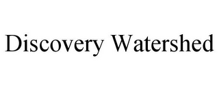 mark for DISCOVERY WATERSHED, trademark #85724506