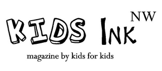 mark for KIDS INK NW MAGAZINE BY KIDS FOR KIDS, trademark #85724643