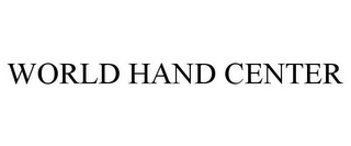 mark for WORLD HAND CENTER, trademark #85724903