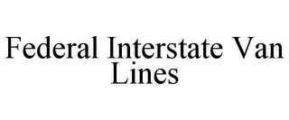 mark for FEDERAL INTERSTATE VAN LINES, trademark #85725042