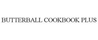 mark for BUTTERBALL COOKBOOK PLUS, trademark #85725134
