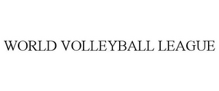 mark for WORLD VOLLEYBALL LEAGUE, trademark #85725284