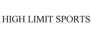 mark for HIGH LIMIT SPORTS, trademark #85725335