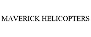 mark for MAVERICK HELICOPTERS, trademark #85725355