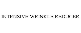 mark for INTENSIVE WRINKLE REDUCER, trademark #85725507