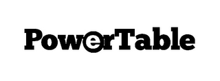 mark for POWERTABLE, trademark #85725672