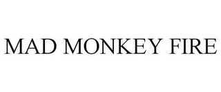 mark for MAD MONKEY FIRE, trademark #85725836