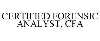 mark for CERTIFIED FORENSIC ANALYST, CFA, trademark #85726017