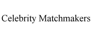 mark for CELEBRITY MATCHMAKERS, trademark #85726055