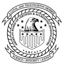 mark for AMERICAN BOARD OF CERTIFIED & ACCREDITED INVESTIGATORS A.B.C.A.I. A LOYAL AND TRUSTWORTHY MEMBER SCIENCE INTEGRITY JUSTICE, trademark #85726092