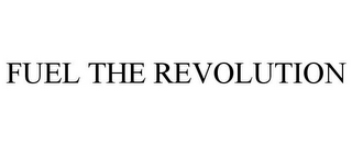 mark for FUEL THE REVOLUTION, trademark #85726327