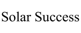 mark for SOLAR SUCCESS, trademark #85726499