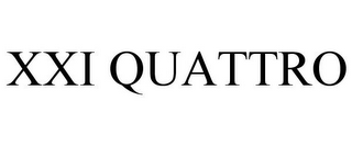 mark for XXI QUATTRO, trademark #85726632