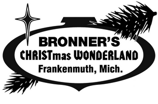 mark for BRONNER'S CHRISTMAS WONDERLAND FRANKENMUTH, MICH., trademark #85726869