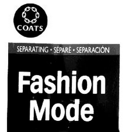 mark for COATS FASHION MODE SEPARATING SEPARE SEPARACION, trademark #85727009
