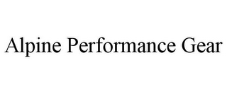 mark for ALPINE PERFORMANCE GEAR, trademark #85727853