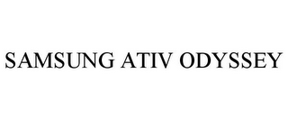 mark for SAMSUNG ATIV ODYSSEY, trademark #85728310