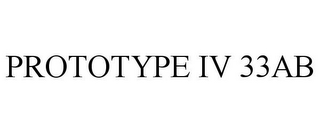 mark for PROTOTYPE IV 33AB, trademark #85728390