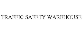 mark for TRAFFIC SAFETY WAREHOUSE, trademark #85728513