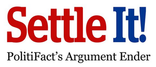 mark for SETTLE IT! POLITIFACT'S ARGUMENT ENDER, trademark #85728604