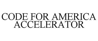 mark for CODE FOR AMERICA ACCELERATOR, trademark #85728716