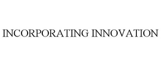 mark for INCORPORATING INNOVATION, trademark #85728761