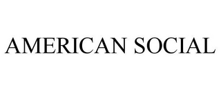 mark for AMERICAN SOCIAL, trademark #85728797