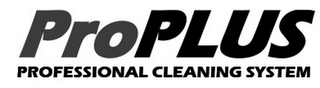 mark for PROPLUS PROFESSIONAL CLEANING SYSTEM, trademark #85729208