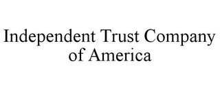 mark for INDEPENDENT TRUST COMPANY OF AMERICA, trademark #85729353